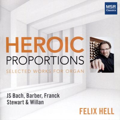 Heroic Proportions: Selected Works for Organ