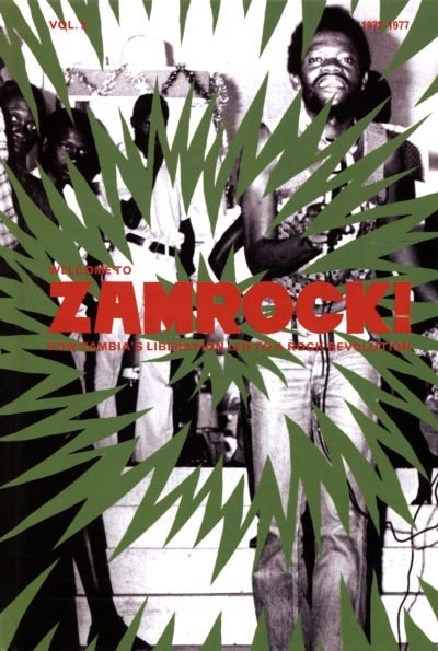 Welcome to Zamrock, Vol. 2: How Zambia's Liberation Led to a Rock Revolution 1972-1977