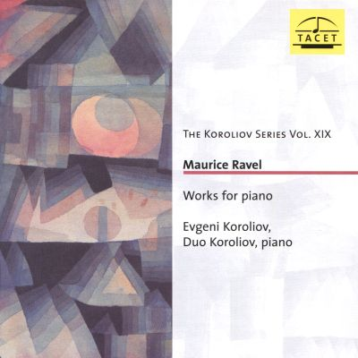 The Koroliov Series, Vol. XIX: Maurice Ravel - Works for Piano