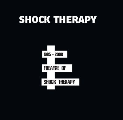 Theatre of Shock Therapy: 1985-2008