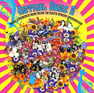 Astral Daze 2: More Psychedelic Gems from the South African Underground