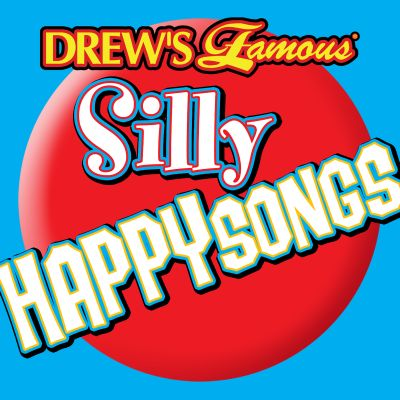Drew's Famous Silly Happy Songs