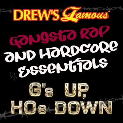 Drew's Famous Gangsta Rap and Hardcore Essentials: G's Up, and Hos Down