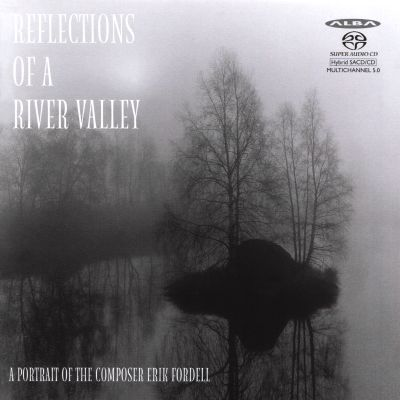 Reflections of a River Valley: A Portrait of the Composer Erik Fordell