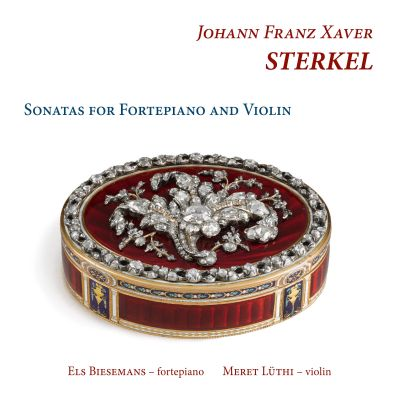 Johann Franz Xaver Sterkel: Sonatas for Fortepiano and Violin