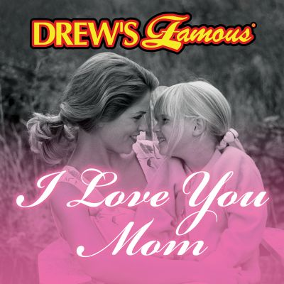 Drew's Famous I Love You Mom
