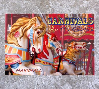Carnivals & Other Tragedies