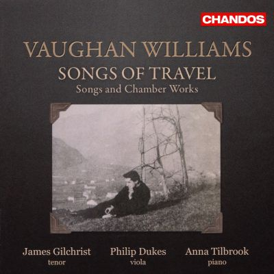 Vaughan Williams: Songs of Travel - Songs and Chamber Works