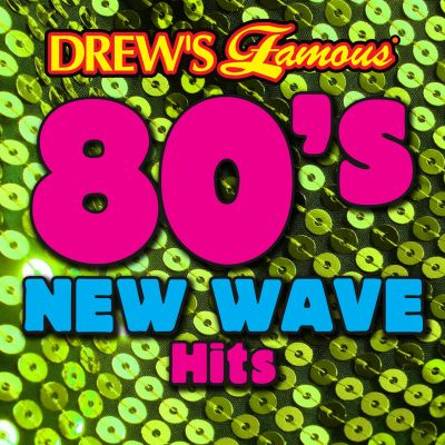 Drew's Famous 80's New Wave Hits