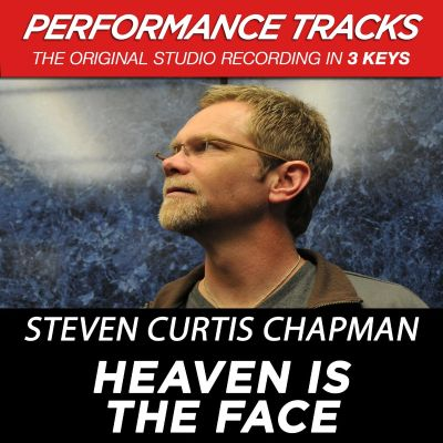 Heaven Is the Face [Premiere Performance Plus Track] - Steven Curtis