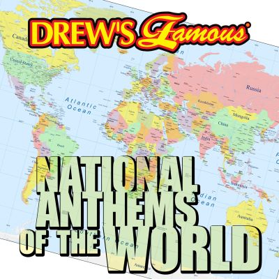 Drew's Famous National Anthems of the World