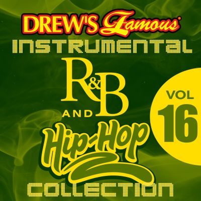 Drew's Famous Instrumental R&B and Hip-Hop Collection, Vol. 16