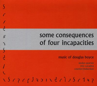 Some Consequences of Four Incapacities: Music of Douglas Boyce