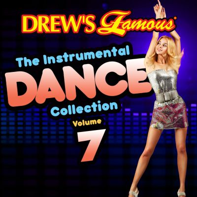 Drew's Famous the Instrumental Dance Collection, Vol. 7