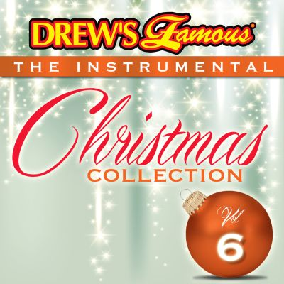 Drew's Famous The Instrumental Christmas Collection, Vol. 6