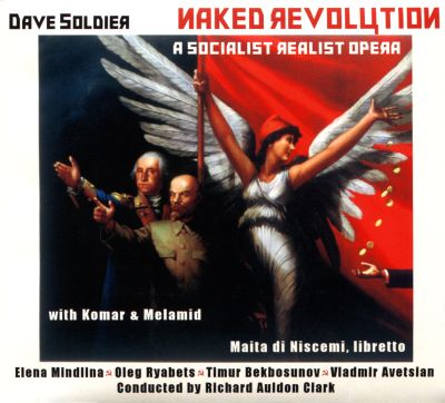 Dave Soldier: Naked Revolution, A Socialist Realist Opera