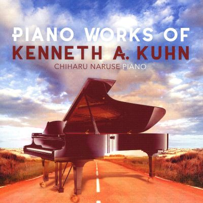 Piano Works of Kenneth A Kuhn