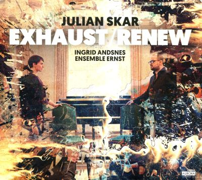 Julian Skar: Exhaust/Renew