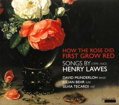 How the Rose did First Grow Red: Songs by Henry Lawes