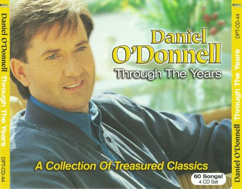 Daniel O'Donnell Through the Years: A Collection of Treasured Classics