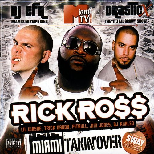 Rick Ross Presents: Miami Takin Over (Hosted by Sway)