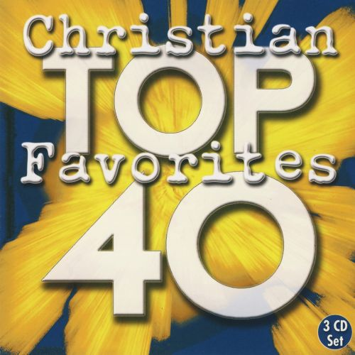 Top 40 Christian Favorites