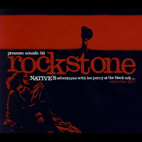 Rockstone: Native's Adventures with Lee Perry at the Black Ark