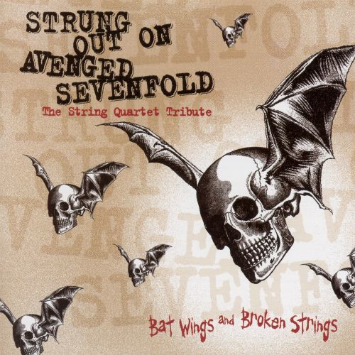 Strung Out on Avenged Sevenfold: Bat Wings and Broken Strings