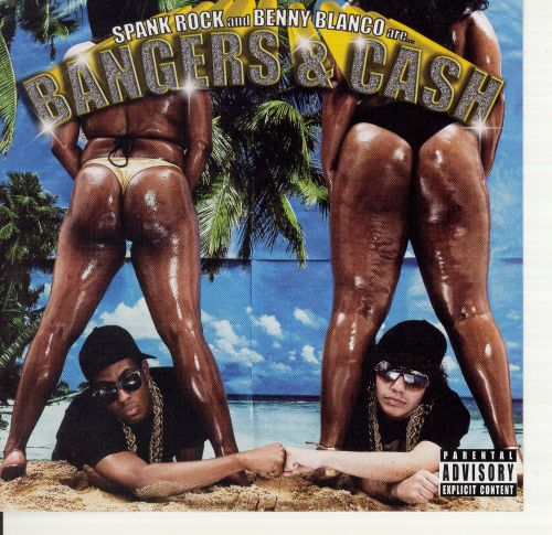 Spank Rock and Benny Blanco Are... Bangers & Cash