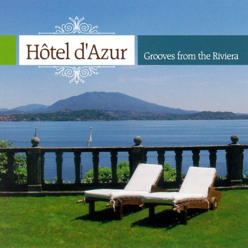 Hotel d'Azur: Grooves from the Riviera