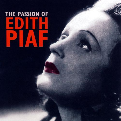 The Passion of Edith Piaf