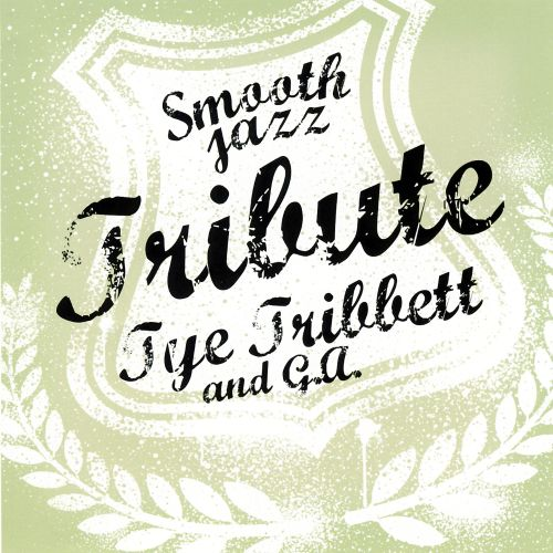 Tye Tribbett & G.A. Smooth Jazz Tribute
