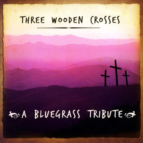Three Wooden Crosses Blue Grass Tribute