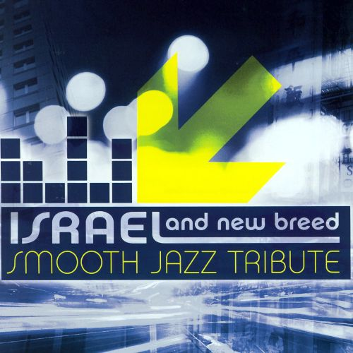 Israel & New Breed Smooth Jazz Tribute