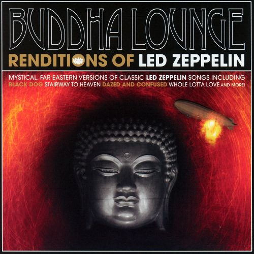 Renditions of Led Zeppelin: Mystical, Far Eastern Versions Of Classic Led Zeppelin Songs