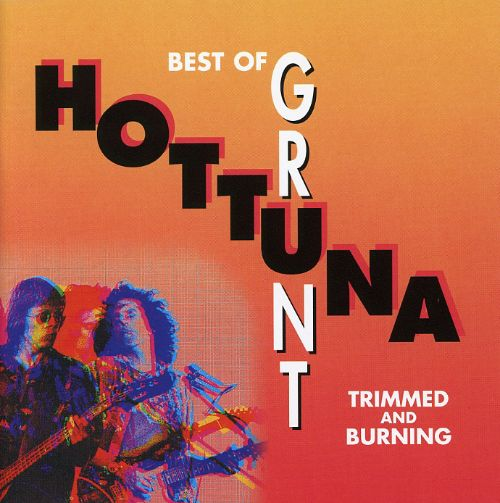 Best of Grunt: Trimmed and Burning