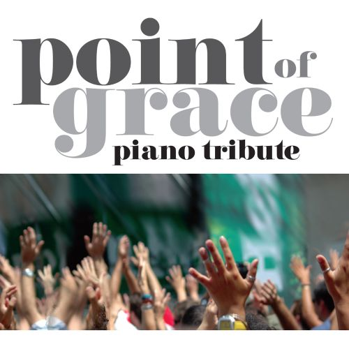 Point of Grace Piano Tribute