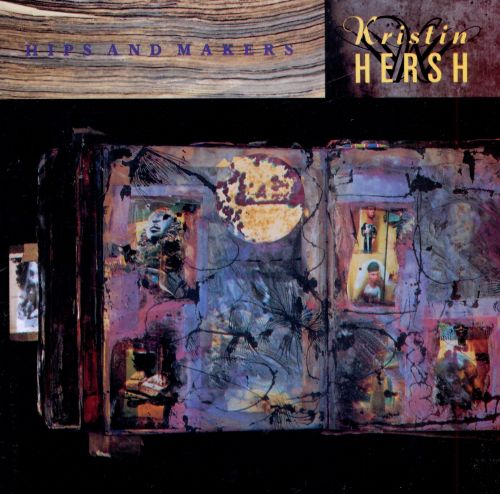 hips and makers kristin hersh songs reviews credits