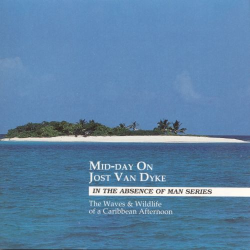 Mid-Day on Jost Van Dyke: In the Absence of Man Series