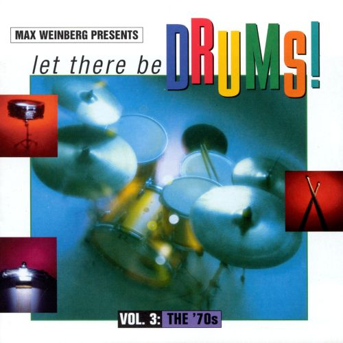 Max Weinberg Presents: Let There Be Drums, Vol. 3