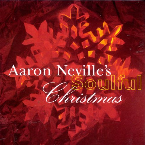 Aaron Neville's Soulful Christmas - Aaron Neville | Songs, Reviews ...