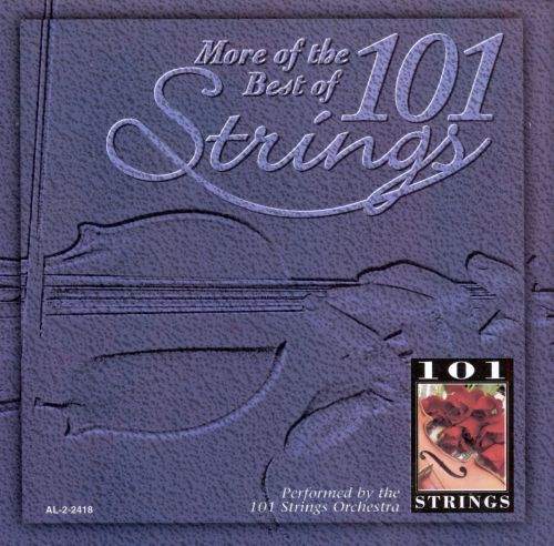 More of the Best of 101 Strings Orchestra
