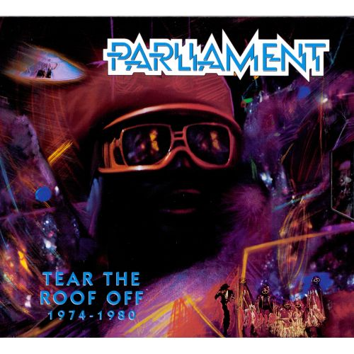 Tear The Roof Off 1974 1980 Parliament Songs