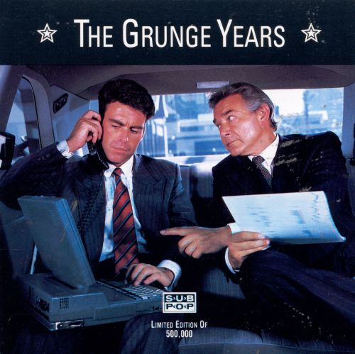 The Grunge Years: A Sub Pop Compilation