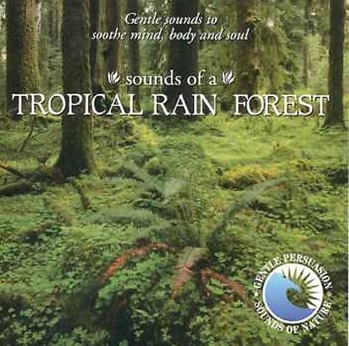 Sounds of Nature: Tropical Rain Forest