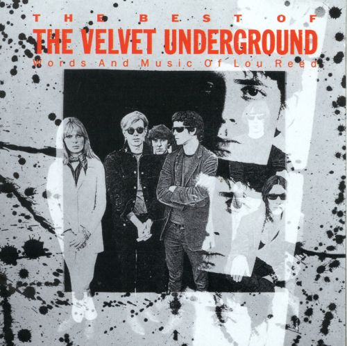 The Best of the Velvet Underground: Words and Music of Lou Reed