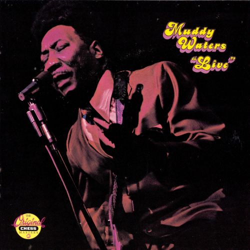 Muddy Waters: Live (At Mr. Kelly's)