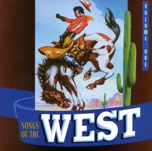 Songs of the West, Vol. 1