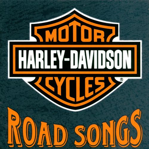 Harley Davidson Motor Cycles Road Songs Vol