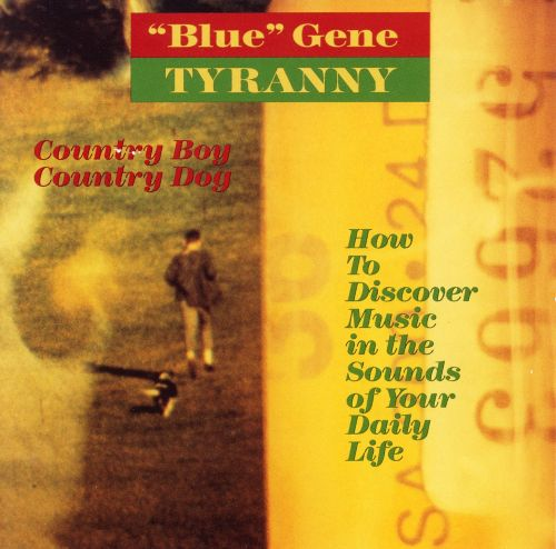 Country Boy Country Dog / How to Discover Music in the Sounds of Your Daily Life